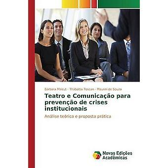 Teatro e Comunicao para preveno de crises institucionais by Malcut Brbara