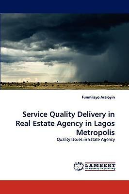 Service Quality Delivery in Real Estate Agency in Lagos Metropolis by Araloyin & Funmilayo