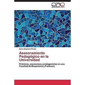 Asesoramiento Pedaggico en la Universidad by Pardal Mara Alejandra