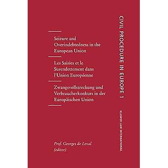 Zivilrechtliche Verfahren in Europa Anfälle und Überschuldung in der Europäischen Union Vol 1 von De Leval & Georges