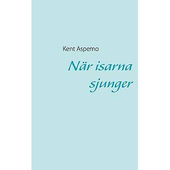 Nr isarna sjunger by Aspemo & Kent