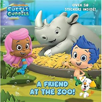 A Friend at the Zoo (Bubble Guppies) by Random House - Mary Tillworth