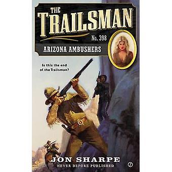 The Trailsman #398 - Arizona Ambushers by Jon Sharpe - 9780451469069 B