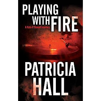 Playing with Fire - A 1960s British Mystery by Playing with Fire - A 19