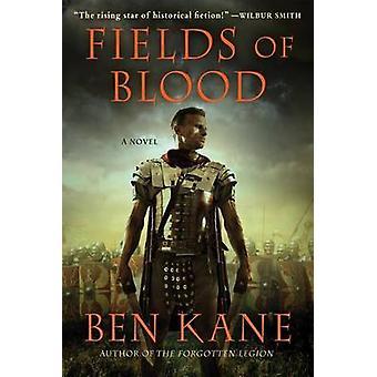 Fields of Blood by Ben Kane - 9781250001139 Book