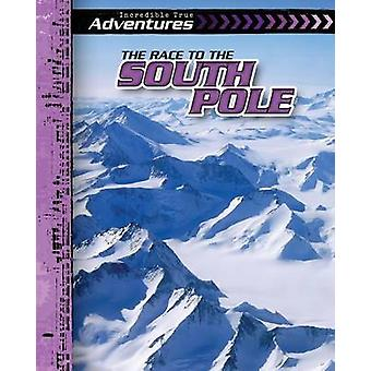 The Race to the South Pole by Ryan Nagelhout - 9781482420425 Book