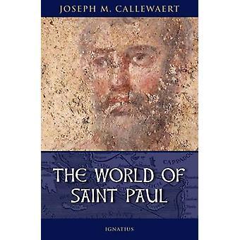 The World of Saint Paul by Joseph M. Callewaert - 9781586174125 Book