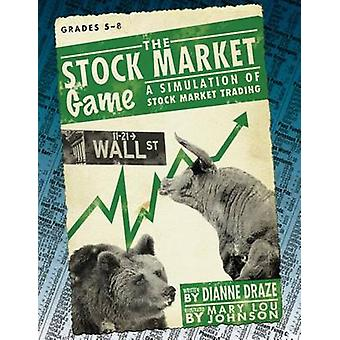 The Stock Market Game - A Simulation of Stock Market Trading by Dianne