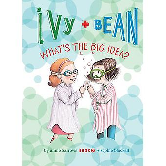 Ivy and Bean - What's the Big Idea? - #7 by Annie Barrows - 97815996193