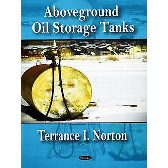 Aboveground Oil Storage Tanks by Terrance I. Norton - 9781606921180 B