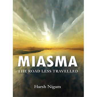 Miasma - The Road Less Travelled by Harsh Nigam - 9788131919217 Book