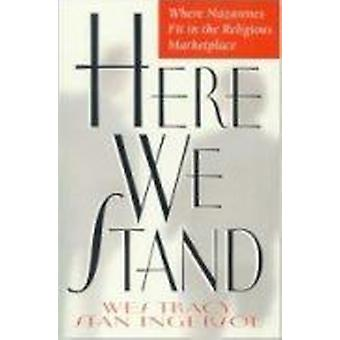 Here We Stand - Where Nazarenes Fit in the Religious Marketplace by St