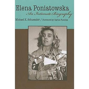 Elena Poniatowska - An Intimate Biography by Michael Schuessler - Carl