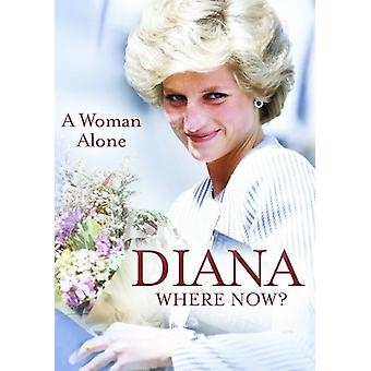 Diana: Where Now a Woman Alone [DVD] USA import