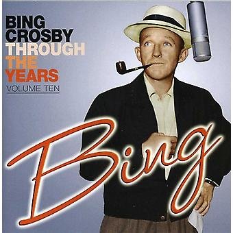 Bing Crosby - Bing Crosby: Vol. 10-gennem år [CD] USA importerer