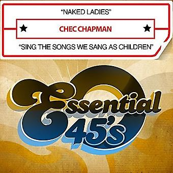 Chec Chapman - Naked Ladies / Sing the Songs We Sang as [CD] USA import