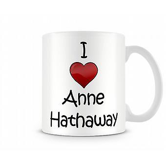 Anne Hathaway imprimé J'aime la tasse