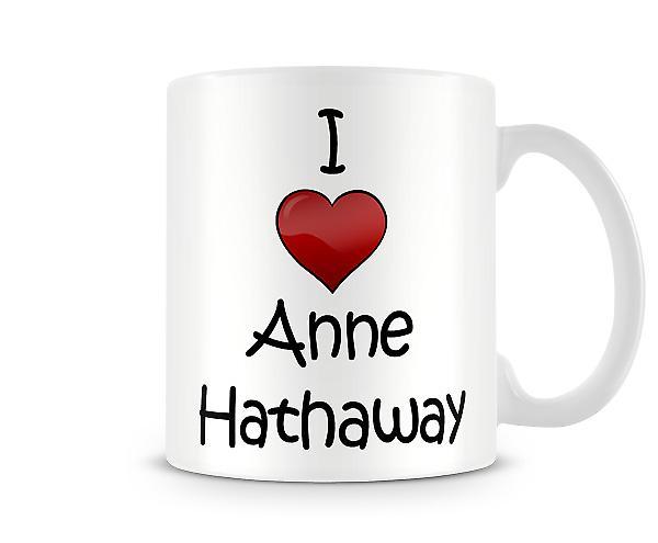 Ich liebe Anne Hathaway bedruckte Becher