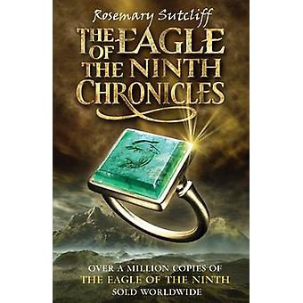 The Eagle of the Ninth Chronicles by Rosemary Sutcliff - 978019278998