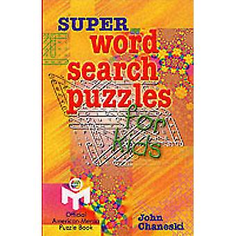 Super Word Search Puzzles for Kids by John Chaneski - 9780806944173 B