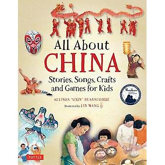 All About China - Stories - Songs - Crafts and Games for Kids by Allis
