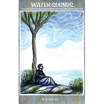 Water Sounds - Reminiscences - North America's Missionary/naturalist J