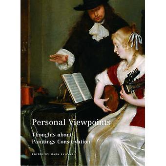 Points de vue personnels - pensées sur la Conservation des peintures de marque Le