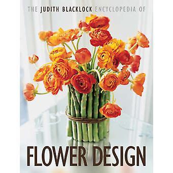 The Judith Blacklock Encyclopedia of Flower Design by Judith Blackloc