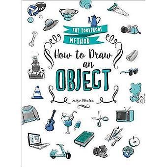Hur man ritar ett objekt - den idiotsäker metoden av hur man ritar ett objekt-