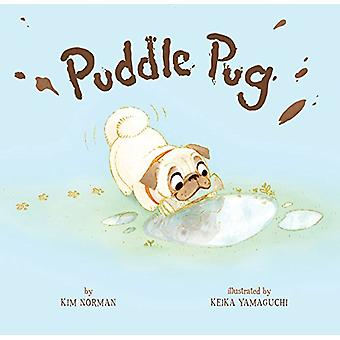 Puddle Pug by Kim Norman - 9781454927150 Book