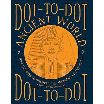 Dot-to-Dot Ancient World - Join the Dots to Discover the Wonders of An
