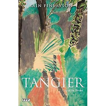 Tangier - City of the dream by Iain Finlayson - 9781780769264 Book