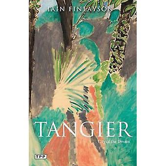 Tanger - stad van de droom door Iain Finlayson - 9781780769264 boek