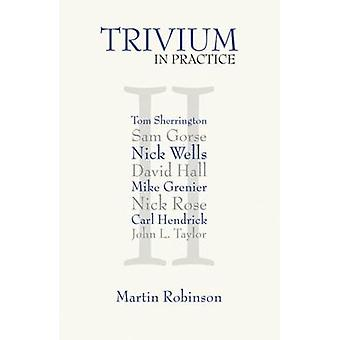 Trivium in Practice by Martin Robinson - 9781781352434 Book