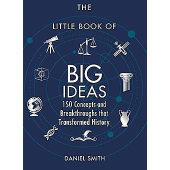 Den lilla boken med stora idéer - 150 begrepp och genombrott att Tra