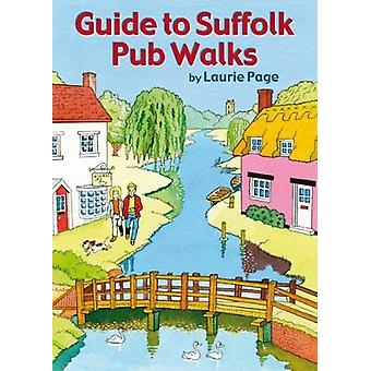 Guide to Suffolk Pub Walks by Laurie Page - 9781846743450 Book