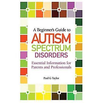 En nybegynners Guide til autismespekterforstyrrelser - viktig informasjo