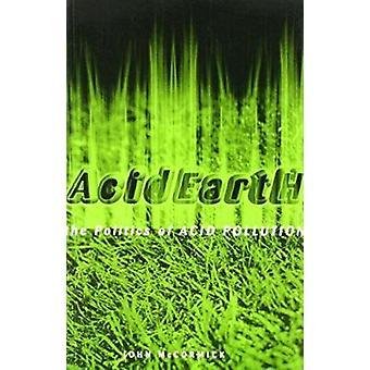 Tierra ácida - política de la contaminación del ácido (3ª edición revisada) por Juan