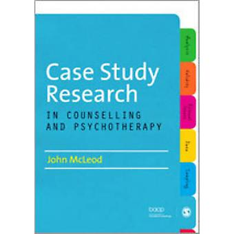 Case Study Research in Counselling and Psychotherapy by John McLeod -
