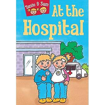 Susie and Sam at the Hospital by Judy Hamilton - 9781910680513 Book