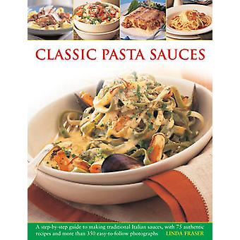 Classic Pasta Sauces - A Step-by-step Guide to Making Traditional Ital