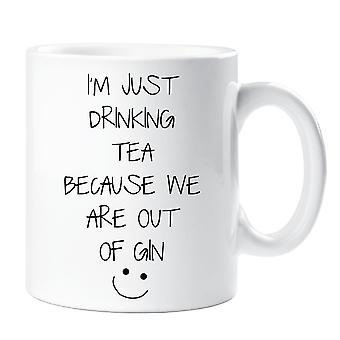 I'm Just Drinking Tea Because We're Out Of Gin Mug