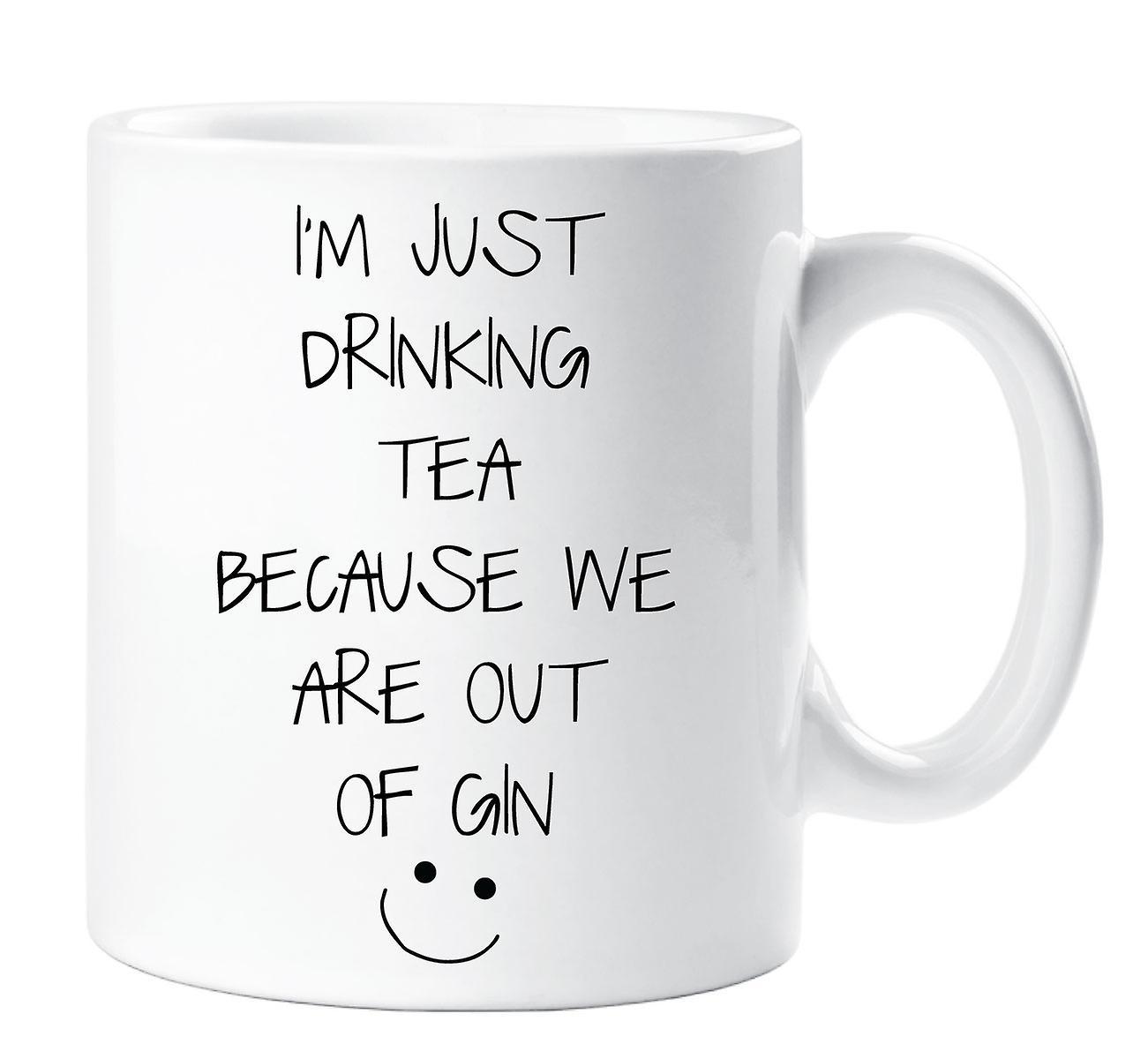 Hors Nous Suis Boire Que De La Je Juste Sommes Gin Du Tasse Thé Parce F1TKJlc