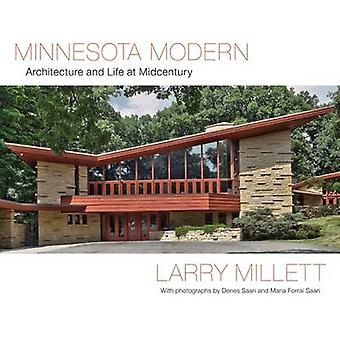 Minnesota Modern - Architecture and Life at Midcentury by Larry Millet