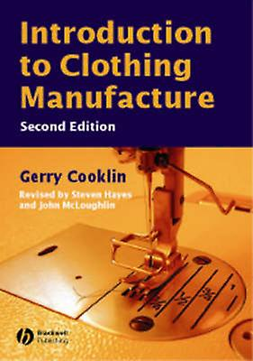 Introduction to Clothing Manufacture (2nd Revised edition) by Gerry C