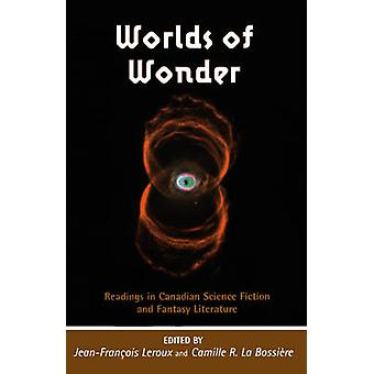 Worlds of Wonder - Readings in Canadian Science Fiction and Fantasy Li