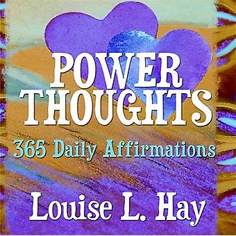Power Thoughts - 365 Daily Affirmations by Louise L. Hay - 97814019055