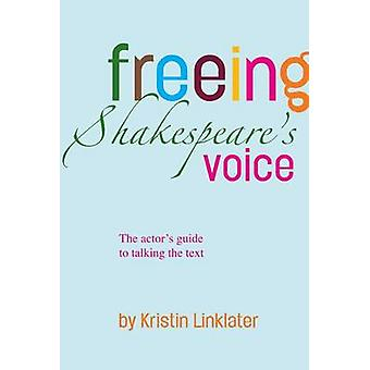 Freeing Shakespeare's Voice by Kristin Linklater - 9781848420830 Book
