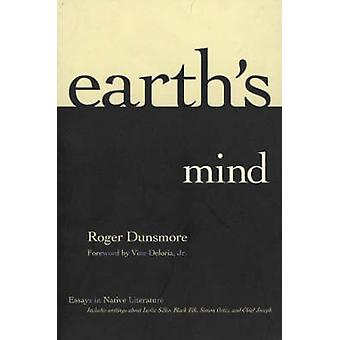 Earth's Mind - Essays in Native Literature by Roger Dunsmore - 9780826