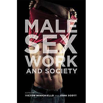Male Sex Work and Society by Victor Minichiello - John Scott - Victor